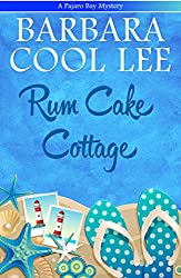 Rum Cake Cottage (A Pajaro Bay Mystery Book 5)