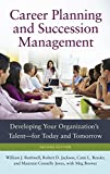 img - for Career Planning and Succession Management: Developing Your Organization's Talent for Today and Tomorrow, 2nd Edition book / textbook / text book