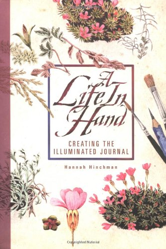 A Life In Hand: Creating the Illuminated Journal by Gibbs Smith, Publisher