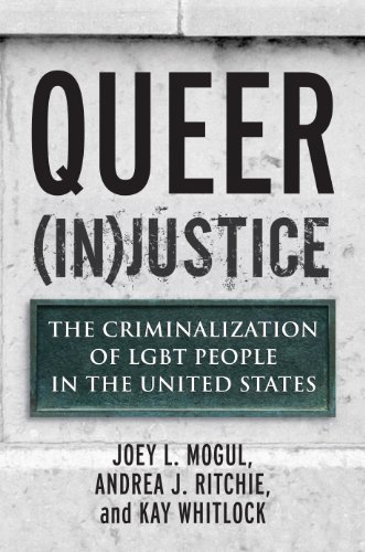 Search : Queer (In)Justice: The Criminalization of LGBT People in the United States (Queer Ideas/Queer Action Book 5)