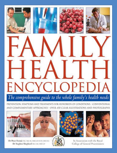 Download Family Health Encyclopedia: The Comprehensive Guide To The Whole Family's Health Needs, In Association With The Royal College of General Practitioners ebook