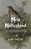 Mere Motherhood: Morning Times, Nursery Rhymes, & My Journey Toward Sanctification