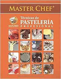 Masterchef Técnicas de Pastelería Profesional