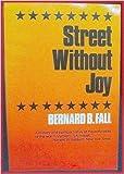Street Without Joy, Bernard B. Fall, 0805203303