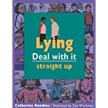 By Catherine Rondina - Lying: Straight Up (Lorimer Deal with It)