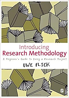 Book Introducing Research Methodology: A Beginner's Guide to Doing a Research Project by Uwe Flick (2011-03-28)