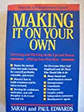 Making It on Your Own: Surviving and Thriving on the Ups and Downs of Being Your Own Boss
