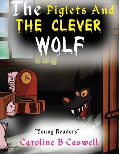 The Piglets And The Clever Wolf: Children's Books - Bedtime Story For Young Readers 2-8 Year Olds (Volume 1) (Grimm Tales Fairy Christmas)