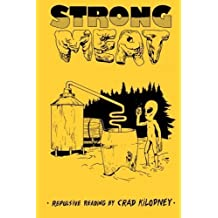 Strong Meat: repulsive reading by Crad Kilodney by Crad Kilodney (2015-04-10)