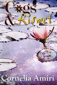 Cogs & Kismet: Steampunk Box Set of 5 Books by [Amiri, Cornelia]