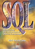 Introduction to SQL: Mastering the Structured Query Language (3rd Edition)