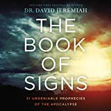 The Book of Signs: 31 Undeniable Prophecies of