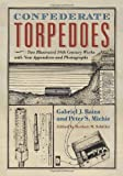 Confederate Torpedoes, Gabriel J. Rains and Peter S. Michie, 0786463325