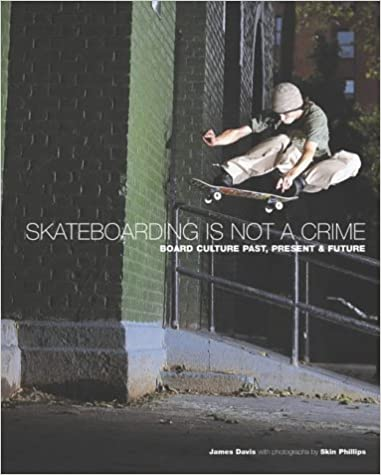 Book Skateboarding is Not a Crime: 50 Years of Street Culture by James Davis (2004-09-20)