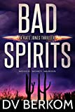 Bad Spirits: (Kate Jones Thriller #1)