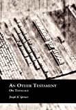 An Other Testament : On Typology, Spencer, Joseph M., 0983963622