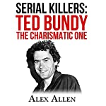Serial Killers: Ted Bundy the Charismatic One | Alex Allen