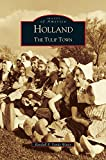 img - for Holland: : The Tulip Town book / textbook / text book