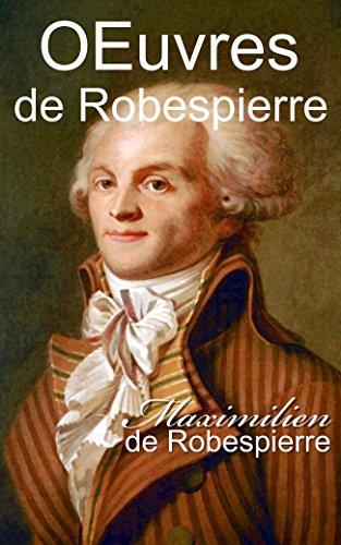 Œuvres de Robespierre - Texte annotées par A. Vermorel (French Edition)