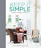 Keep it Simple: A Guide to a Happy, Relaxed Home