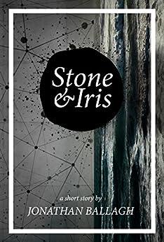 Stone & Iris by [Ballagh, Jonathan]