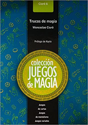 Trucos de magia 6 (Spanish Edition): Wenceslao Ciuro ...