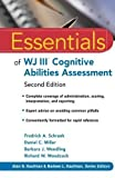 Essentials of WJ III Cognitive Abilities Assessment (Essentials of Psychological Assessment) by Schrank, Fredrick A. Published by Wiley 2nd (second) edition (2010) Paperback