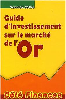 Book's Cover of Guide d'investissement sur le marché de l'Or (Français) Broché – 1 avril 2008