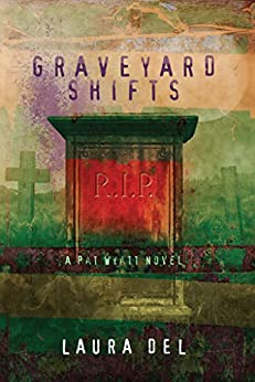 Graveyard Shifts: A Pat Wyatt Novel by [Del, Laura]