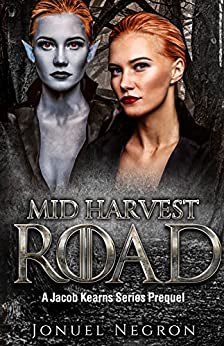Mid Harvest Road: Jacob Kearns Series, Part I by [Negron, Jonuel]