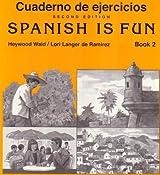 Cuaderno De Ejercicios / Spanish Is Fun Book 2