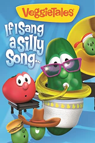 VeggieTales: If I Sang a Silly Song (Veggie Tales Prime Instant Video)