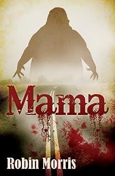 Mama by [Morris, Robin]