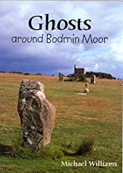 Ghosts Around Bodmin Moor by Michael Williams (2005-03-17)