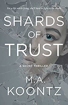 Shards of Trust: A Short Thriller by [Koontz, M.A.]