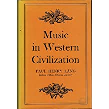 Music in Western Civilization by P. H. Lang (1940-06-01)