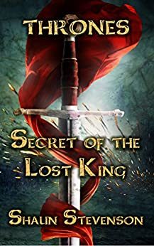 Secret of the Lost King (Thrones Book 1) by [Stevenson, Shaun]