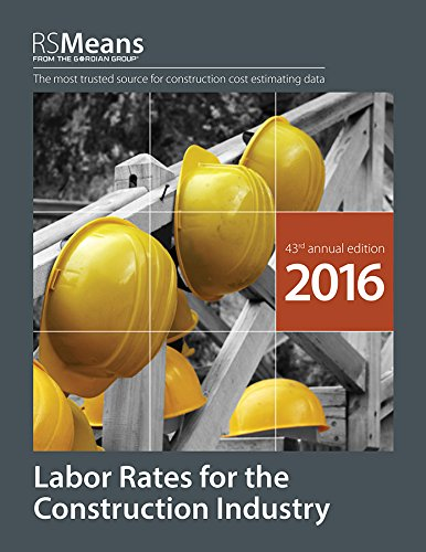 RSMeans Labor Rates for the Construction Industry 2016 by RSMeans Engineering Staff