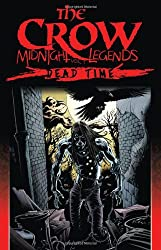 The Crow Midnight Legends Volume 1: Dead Time