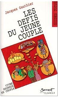 Les défis du jeune couple par Jacques Gauthier