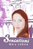 Sensations, Mary LaSota, 0595293263