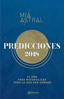 Predicciones 2018: El año para materializar todo lo que has soñado de [Astral, Mía]