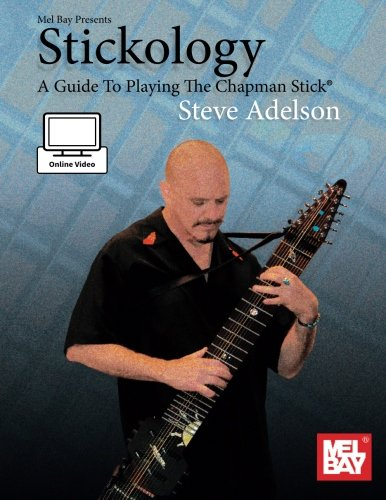 - Stickology: A Guide To Playing The Chapman Stick