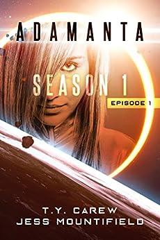 Adamanta: Season 1, Episode 1 by [Carew, T.Y., Mountifield, Jess]