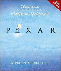 Disney*Pixar: A Pop-Up Celebration: Matthew Reinhart