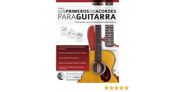 Guitarra: Los primeros 100 acordes para guitarra: Cómo aprender y tocar acordes de guitarra para principiantes eBook: Joseph Alexander, ...
