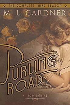 Purling Road - The Complete Third Season: Episodes 1-10 by [Gardner, M.L.]