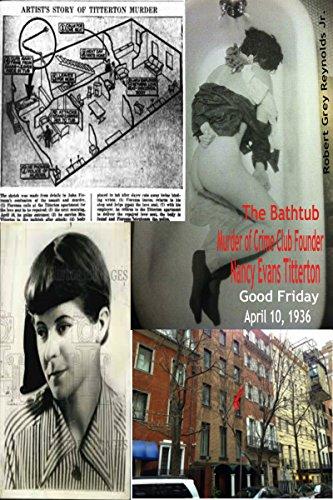 The Bathtub Murder Of Crime Club Founder Nancy Evans Titterton: Good Friday April 10, 1936