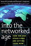 Into the Networked Age, James W. Cortada and Thomas S. Hargraves, 0195124499