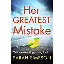 Her Greatest Mistake: The most talked-about psychological thriller of summer 2018!